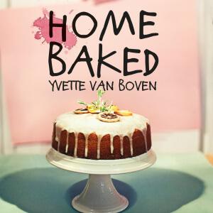 Yvette van Boven | Home Baked | Viving